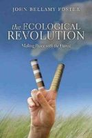 Foster, John Bellamy - The Ecological Revolution: Making Peace with the Planet - 9781583671795 - V9781583671795
