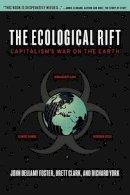 Foster, John Bellamy, Clark, Brett, York, Richard - The Ecological Rift: Capitalism's War on the Earth - 9781583672181 - V9781583672181