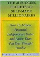 Tracy, Brian - The 21 Success Secrets of Self-Made Millionaires - 9781583762059 - V9781583762059