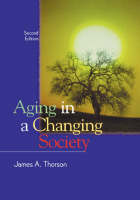 Thorson, James - Aging in a Changing Society - 9781583910092 - V9781583910092