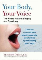 Dimon, Theodore, Jr. - Your Body, Your Voice - 9781583943205 - V9781583943205