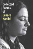 Kandel, Lenore - Collected Poems of Lenore Kandel - 9781583943724 - V9781583943724