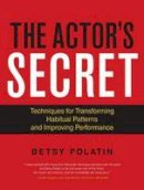 Polatin, Betsy - The Actor's Secret - 9781583946824 - V9781583946824