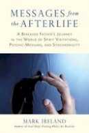 Ireland, Mark - Messages from the Afterlife - 9781583947180 - V9781583947180