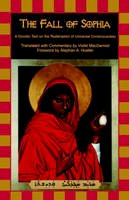 - The Fall of Sophia: A Gnostic Text on the Redemption of Universal Consciousness - 9781584200000 - V9781584200000