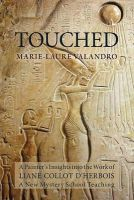 Marie-Laure Valandro - Touched: A Painter's Insights Into the Work of Liane Collot D'Herbois - 9781584201281 - V9781584201281