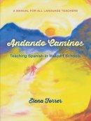 Forrer, Elena - Andando Caminos: Teaching Spanish in Waldorf Schools - 9781584201595 - V9781584201595
