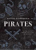 Matteo Guarnaccia - Pirates: Culture and Style from the 15th Century to the Present - 9781584236436 - V9781584236436