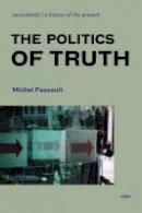 Foucault, Michel - The Politics of Truth - 9781584350392 - V9781584350392