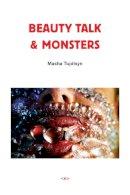 Tupitsyn, Masha - Beauty Talk and Monsters - 9781584350446 - V9781584350446