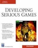 Bergeron, Bryan - Developing Serious Games - 9781584504443 - V9781584504443
