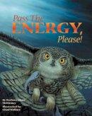 Barbara Shaw McKinney - Pass the Energy, Please! - 9781584690023 - V9781584690023