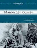 Rice, Anne-Christine - Cine-Module 2: Manon des sources (French Edition) - 9781585101092 - V9781585101092