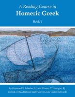Raymond V. Schoder, Vincent C. Horrigan - Reading Course in Homeric Greek: Book One (revised) (Bk. 1) (English and Greek Edition) - 9781585101757 - V9781585101757