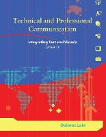 Lehr, Dolores - Technical and Professional Communication: Integrating Text and Visuals, Edition 1.1 - 9781585107933 - V9781585107933