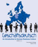 Wehage, Franz-Joseph, Clay, Gudrun - Geschaftsdeutsch: An Introduction to German Business Culture - 9781585108008 - V9781585108008