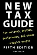 Riley, Peter Jason - New Tax Guide for Writers, Artists, Performers, and Other Creative People - 9781585108336 - V9781585108336