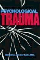 Van der Kolk, Bessel A. - Psychological Trauma - 9781585621620 - V9781585621620