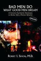 Simon, Robert I. - Bad Men Do What Good Men Dream - 9781585622948 - V9781585622948