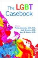 Petros Levounis, Jack Drescher, Mary E. Barber - The LGBT Casebook - 9781585624218 - V9781585624218