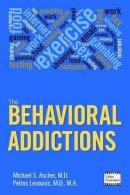 Michael S. Ascher - The Behavioral Addictions - 9781585624850 - V9781585624850