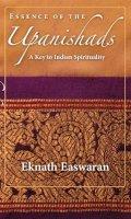 Easwaran, Eknath - Essence of the Upanishads - 9781586380366 - V9781586380366