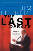 Lehrer, Jim - The Last Debate - 9781586480042 - 9781586480042