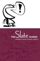- The Slate Diaries - 9781586480073 - KRA0012670