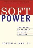 Nye, Joseph S. - Soft Power - 9781586483067 - V9781586483067
