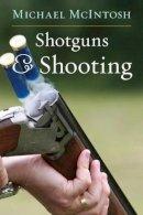 McIntosh, Michael - SHOTGUNS AMP SHOOTING - 9781586671464 - V9781586671464
