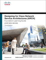 Al-shawi, Marwan, Laurent, Andre - Designing for Cisco Network Service Architectures (ARCH) Foundation Learning Guide: CCDP ARCH 300-320 (4thEdition) (Foundation Learning Guides) - 9781587144622 - V9781587144622
