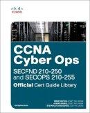 Santos, Omar, Muniz, Joseph, De Crescenzo, Stefano - CCNA Cyber Ops (SECFND #210-250 and SECOPS #210-255) Official Cert Guide Library - 9781587145001 - V9781587145001