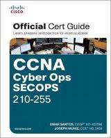Santos, Omar, Muniz, Joseph - CCNA Cyber Ops SECOPS 210-255 Official Cert Guide (Certification Guide) - 9781587147036 - V9781587147036