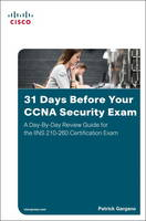Gargano, Patrick - 31 Days Before Your CCNA Security Exam: A Day-By-Day Review Guide for the IINS 210-260 Certification Exam - 9781587205781 - V9781587205781