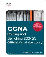 Odom, Wendell - CCNA Routing and Switching 200-125 Official Cert Guide Library - 9781587205811 - V9781587205811