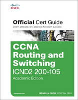 Odom, Wendell - CCNA Routing and Switching ICND2 200-105 Official Cert Guide, Academic Edition - 9781587205989 - V9781587205989