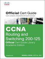 Odom, Wendell - CCNA Routing and Switching 200-125 Official Cert Guide Library, Academic Edition - 9781587205996 - V9781587205996