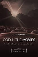 - God in the Movies: A Guide for Exploring Four Decades of Film - 9781587433900 - V9781587433900