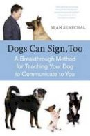 Senechal, Sean - Dogs Can Sign, Too - 9781587613531 - V9781587613531