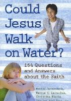 Monika Deitenbeck, Marcus C. Leitschuh, Christina Riecke, Paul Terwitt - Could Jesus Walk on Water?: 164 Questions and Answers About the Faith - 9781587680403 - V9781587680403