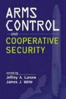 - Arms Control and Cooperative Security - 9781588266606 - V9781588266606