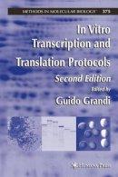 . Ed(s): Grandi, Guido - In Vitro Transcription and Translation Protocols - 9781588295583 - V9781588295583