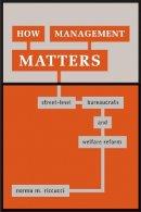 Riccucci, Norma M. - How Management Matters - 9781589010413 - V9781589010413