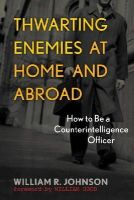 Johnson, William R. - Thwarting Enemies at Home and Abroad - 9781589012554 - V9781589012554