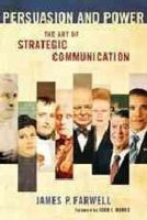 Farwell, James P. - Persuasion and Power: The Art of Strategic Communication - 9781589019423 - V9781589019423