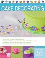 Autumn Carpenter - The Complete Photo Guide to Cake Decorating - 9781589236691 - V9781589236691