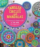 Monk, Jane - Tangled Circles and Mandalas: 52 Drawings to Finish and Color--Plus Design Guide and 30 Patterns for Tangling (Tangled Color and Draw) - 9781589239494 - V9781589239494