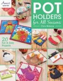 Malone, Chris - Pot Holders for All Seasons (Annie's Quilting) - 9781590126707 - V9781590126707