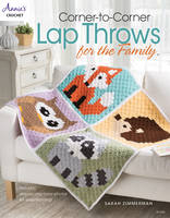 Zimmerman, Sarah - Corner-to-Corner Lap Throws For the Family (Annies Crochet) - 9781590127872 - V9781590127872
