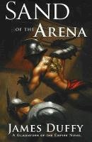 Duffy, James - Sand of the Arena - 9781590131244 - V9781590131244